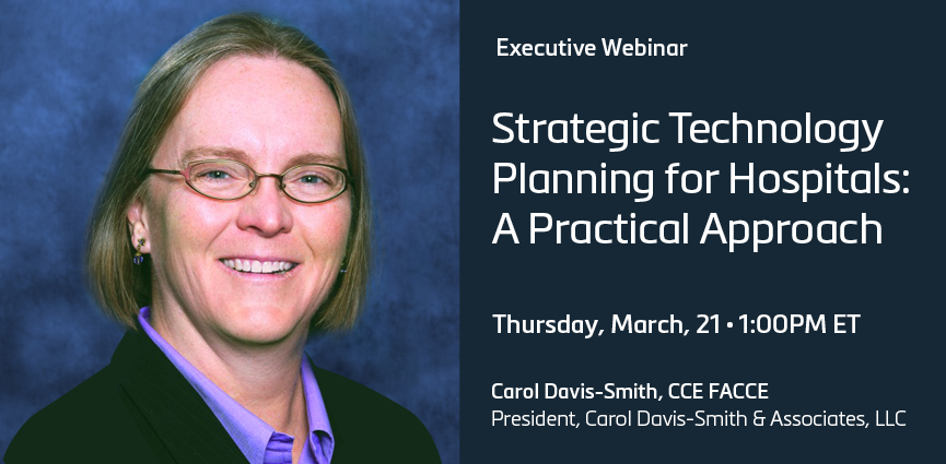 Strategic Technology Planning for Hospitals: A Practical Approach Webinar
