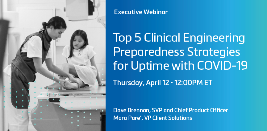 Top 5 Clinical Engineering Preparedness Strategies for Uptime with COVID-19