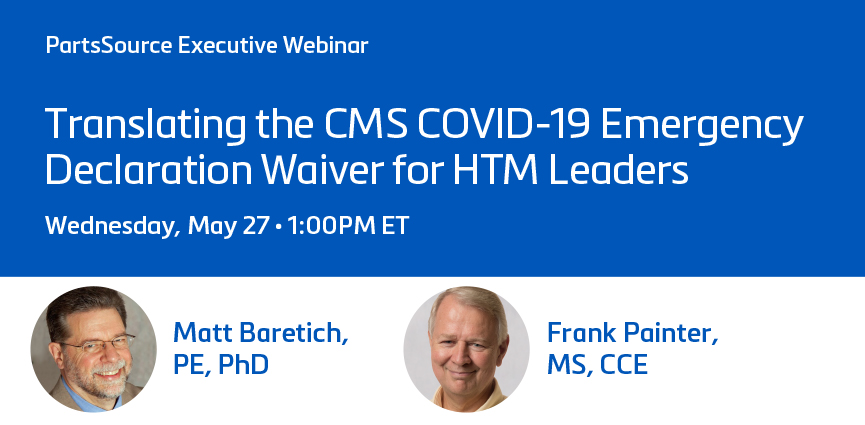 Translating the CMS COVID-19 Emergency Declaration Waiver for HTM Leaders