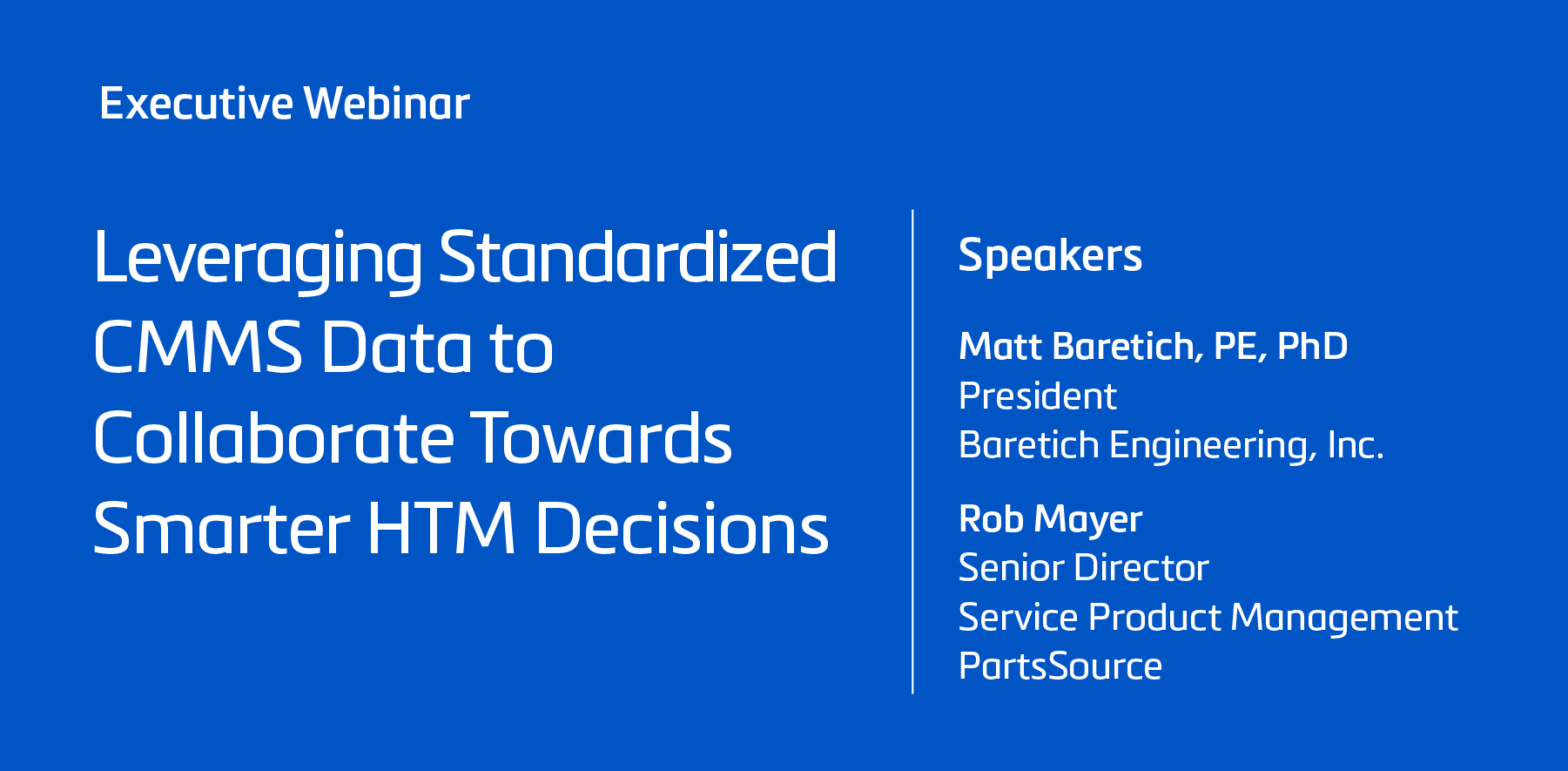 Leveraging Standardized CMMS  Data to Collaborate Towards Smarter HTM Decisions