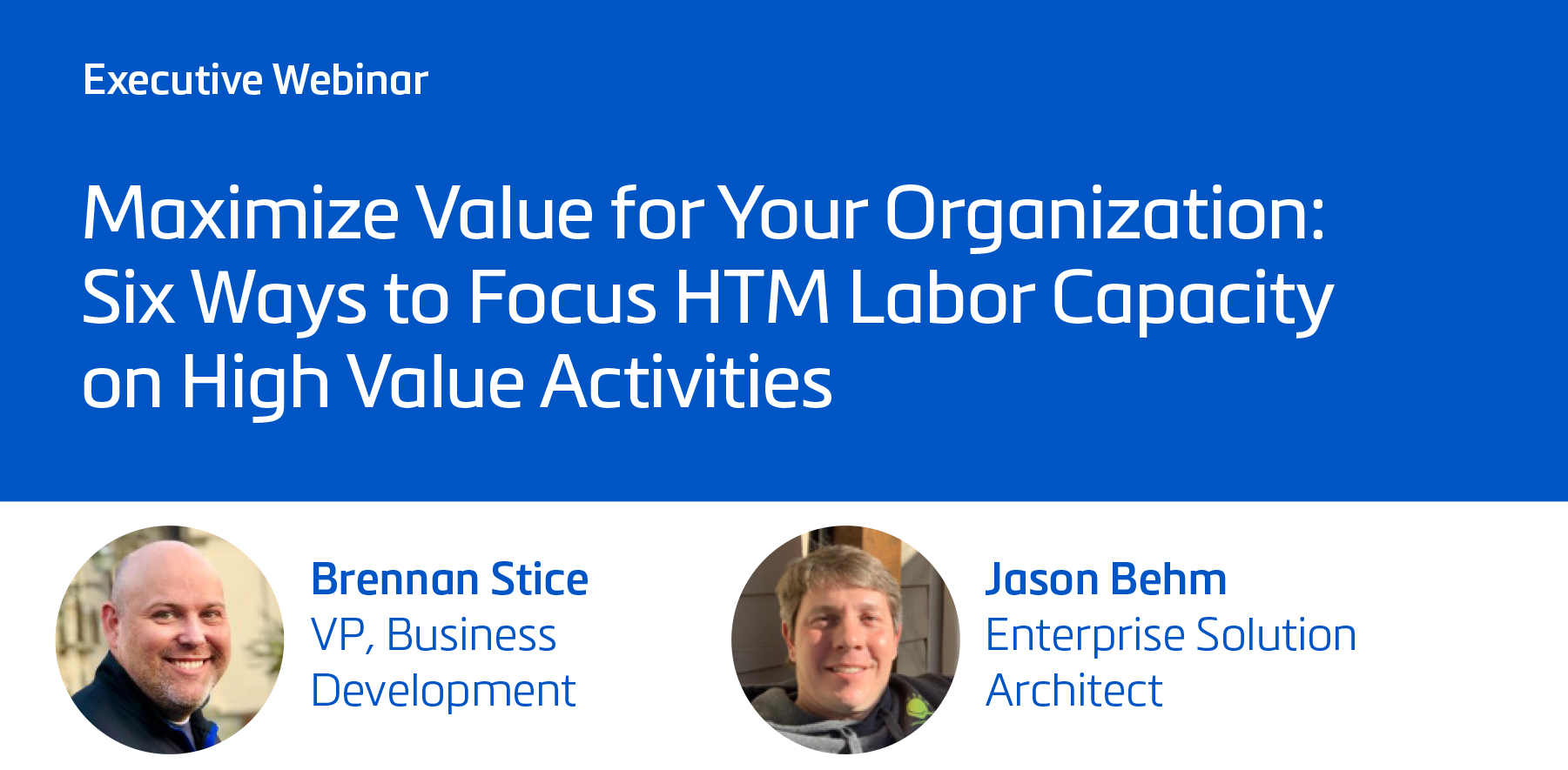 Maximize Value for Your Organization: Six Ways to Focus HTM Labor Capacity on High Value Activities