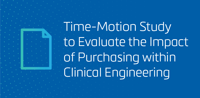Time-Motion Study to Evaluate the Impact of Purchasing within Clinical Engineering