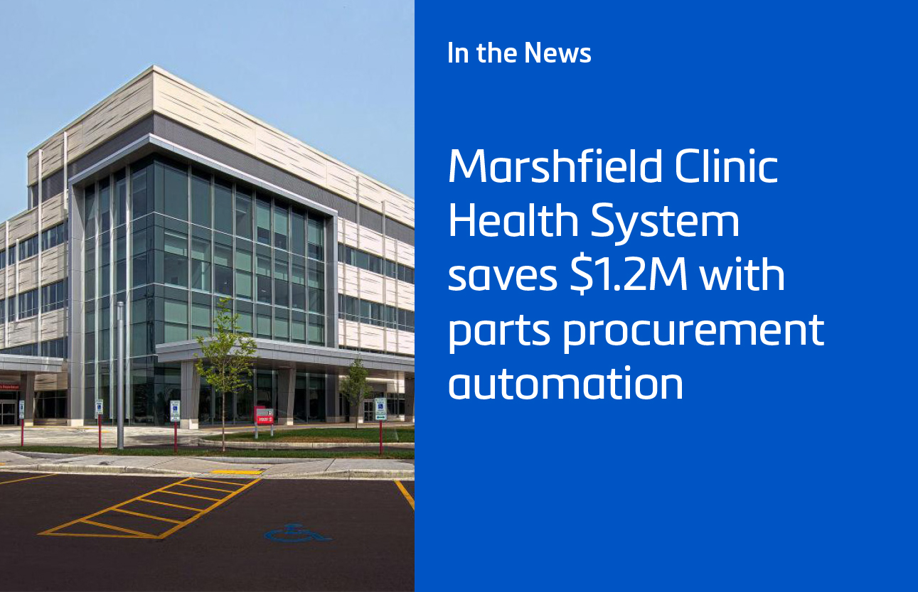 Healthcare IT News: Marshfield Clinic Health System Saves $1.2M with Parts Procurement Automation
