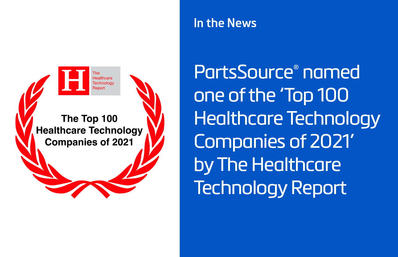 PartsSource® named one of the 'Top 100 Healthcare Technology Companies of 2021' by The Healthcare Technology Report